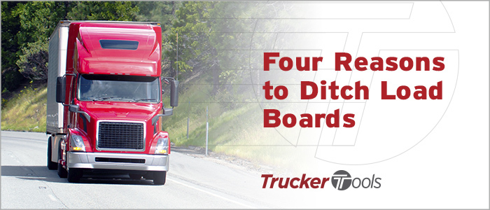 Four Reasons To Ditch Load Boards, Use Trucker Tools' Free Driver App Instead