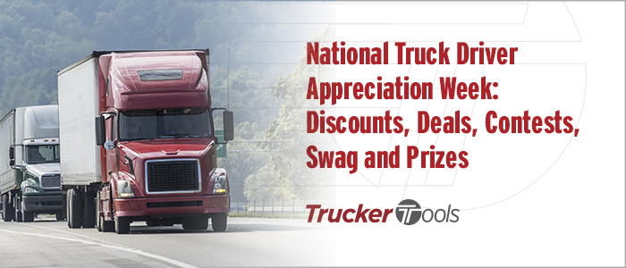 National Truck Driver Appreciation Week: Discounts, Deals, Contests, Swag and Prizes