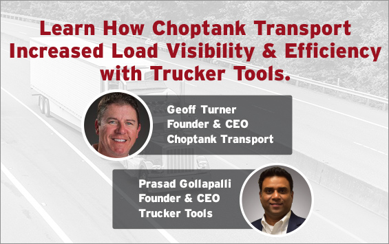 Learn How Choptank Transport Increased Load Visibility & Efficiency with Trucker Tools.