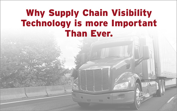 Why Supply Chain Visibility Technology is more Important Than Ever
