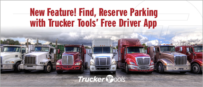 New Feature! Find, Reserve Parking with Trucker Tools' Free Driver App