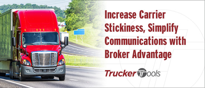 Increase Carrier Stickiness, Simplify Communications with Broker Advantage