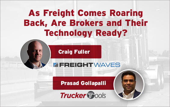As Freight Comes Roaring Back, Are Brokers and Their Technology Ready?