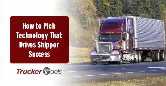 How To Pick Technology That Drives Shipper Success