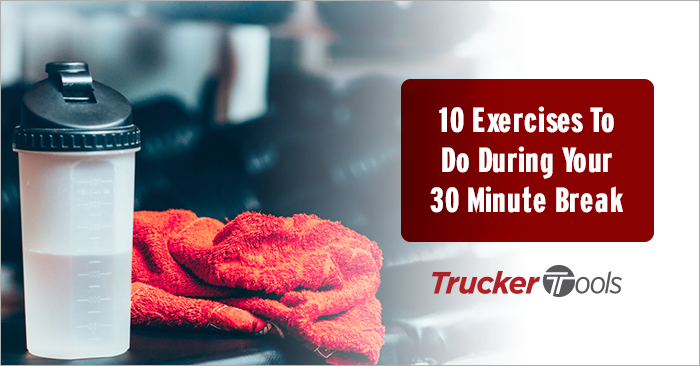 10 Exercises To Do During Your 30 Minute Break