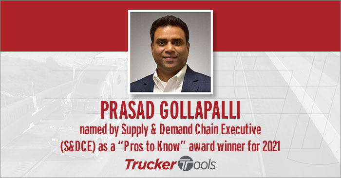 "Trucker Tools' Prasad Gollapalli Named ""Pros to Know"" Winner by Supply & Demand Chain Executive"