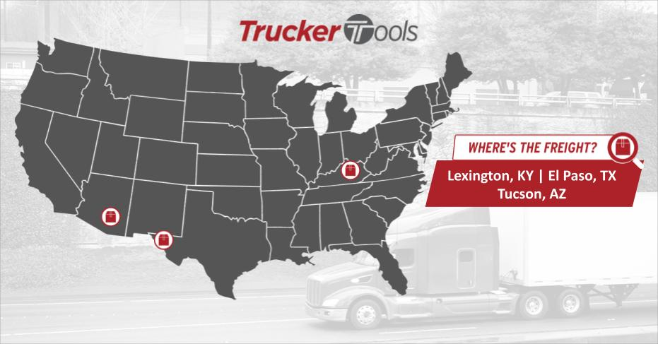 Where's the Freight? Lexington, El Paso, Tucson, Southwestern Ontario and Texarkana Projected To Be Top Markets for Truckers This Week