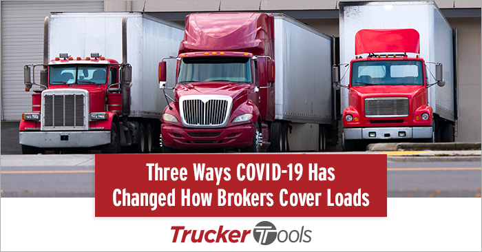 Three Ways COVID-19 Has Changed How Brokers Cover Loads