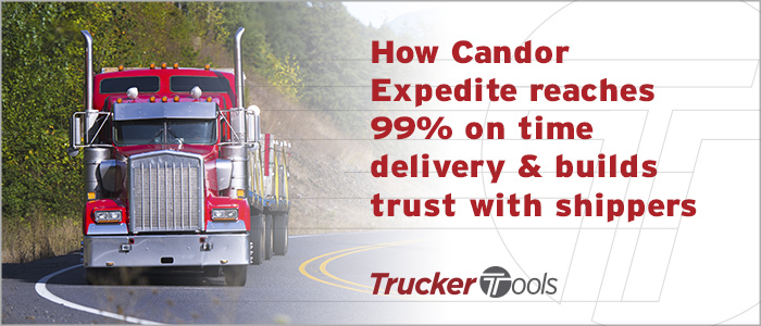 Candor Expedite Uses Trucker Tools' Real-Time Visibility To Provide 99 Percent On-Time Delivery, Build Trust with Shippers