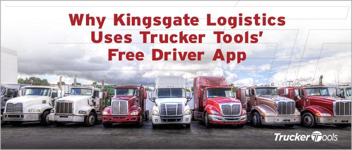 Why Kingsgate Logistics Uses Trucker Tools' Free Driver App