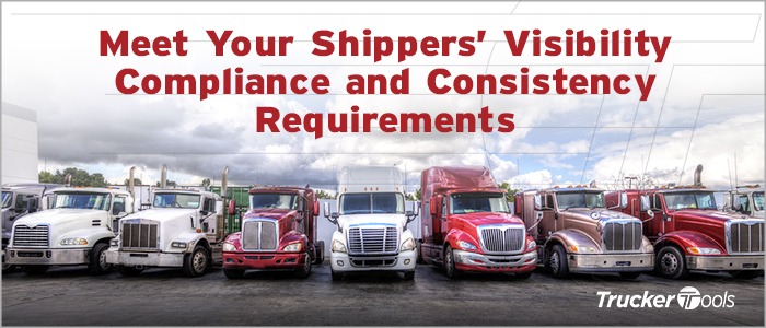 Trucker Tools: Providing the Visibility Consistency and Compliance Your Shippers Require