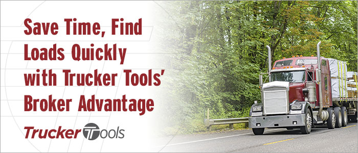 Save Time, Find Loads Quickly with Trucker Tools' Broker Advantage