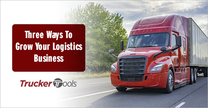 Three Ways To Grow Your Logistics Business