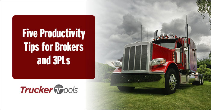 Five Productivity Tips for Brokers and 3PLs