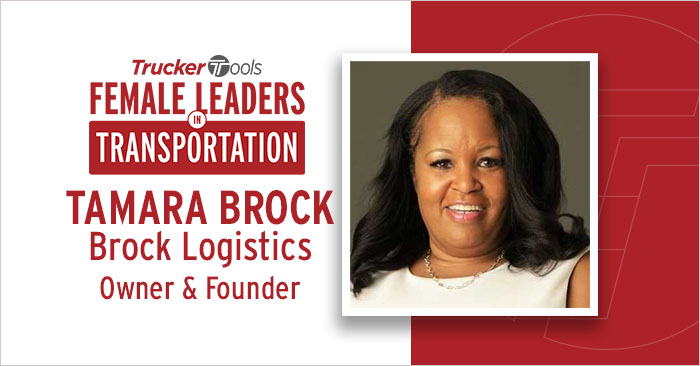 Female Leaders in Transportation: Tamara Brock, Owner and Founder of Brock Logistics