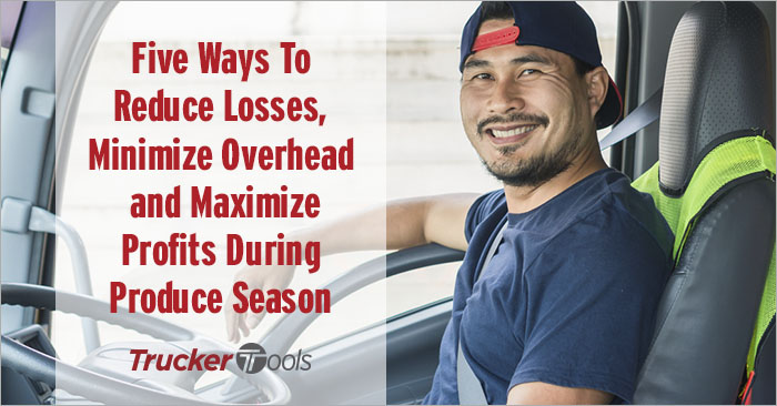 Five Ways To Reduce Losses, Minimize Overhead and Maximize Profits During Produce Season