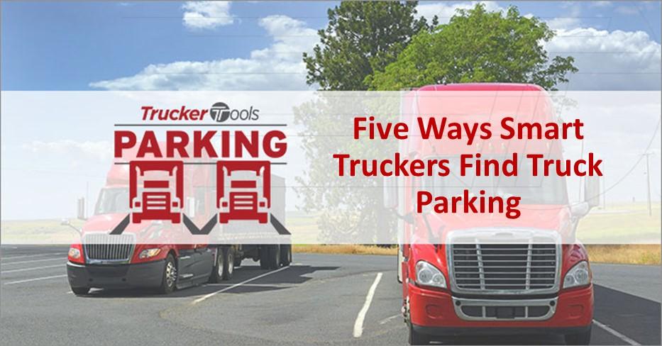 Five Ways Truckers Find Truck Parking