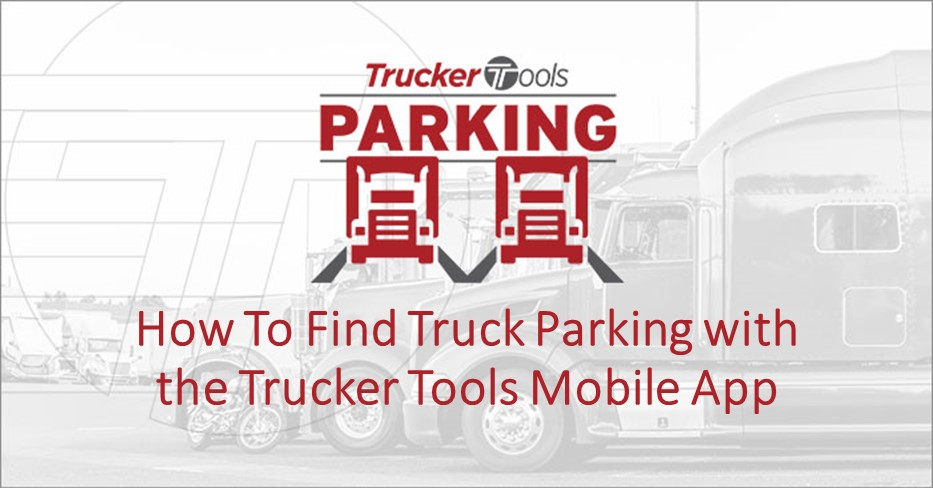 How To Find Truck Parking with the Trucker Tools Mobile App