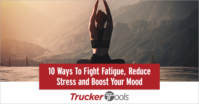 10 Ways To Fight Fatigue, Reduce Stress and Boost Your Mood