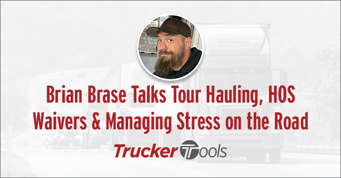 Owner Operator Brian Brase Talks Tour Hauling, HOS Waivers and Managing Stress on the Road