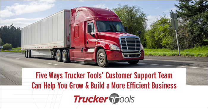 Five Ways Trucker Tools' Customer Support Team Can Help You Grow and Build a More Efficient Business