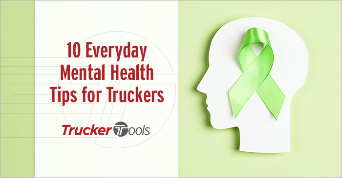 10 Everyday Mental Health Tips for Truckers