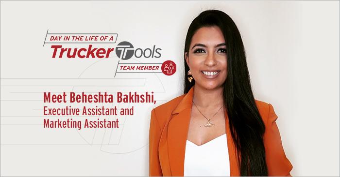 Meet Beheshta Bakhshi, Executive Assistant and Marketing Assistant at Trucker Tools