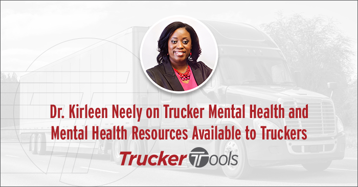 Dr. Kirleen Neely on Trucker Mental Health and Mental Health Resources Available to Truckers