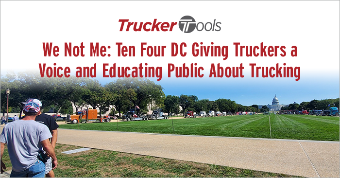 We Not Me: Ten Four DC Giving Truckers a Voice and Educating Public About Trucking