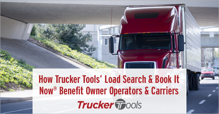 How Trucker Tools' Load Search and Book It Now® Benefit Owner Operators and Carriers